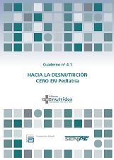 Cuaderno 4.1. Hacía la desnutrición cero en pediatría